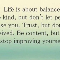 Life is about balance ..